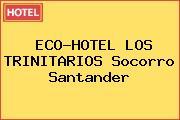 ECO-HOTEL LOS TRINITARIOS Socorro Santander