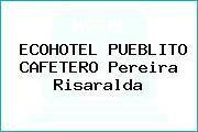 ECOHOTEL PUEBLITO CAFETERO Pereira Risaralda