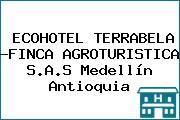ECOHOTEL TERRABELA -FINCA AGROTURISTICA S.A.S Medellín Antioquia