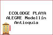 ECOLODGE PLAYA ALEGRE Medellín Antioquia