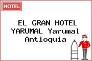 EL GRAN HOTEL YARUMAL Yarumal Antioquia