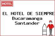 EL HOTEL DE SIEMPRE Bucaramanga Santander