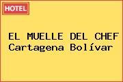 EL MUELLE DEL CHEF Cartagena Bolívar