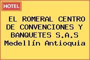 EL ROMERAL CENTRO DE CONVENCIONES Y BANQUETES S.A.S Medellín Antioquia