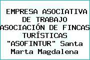 EMPRESA ASOCIATIVA DE TRABAJO ASOCIACIÓN DE FINCAS TURÍSTICAS