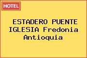 ESTADERO PUENTE IGLESIA Fredonia Antioquia
