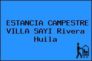 ESTANCIA CAMPESTRE VILLA SAYI Rivera Huila