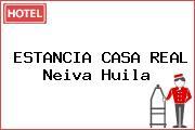 ESTANCIA CASA REAL Neiva Huila