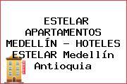 ESTELAR APARTAMENTOS MEDELLÍN - HOTELES ESTELAR Medellín Antioquia