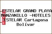 ESTELAR GRAND PLAYA MANZANILLO -HOTELES ESTELAR Cartagena Bolívar