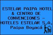 ESTELAR PAIPA HOTEL & CENTRO DE CONVENCIONES - HOTELES ESTELAR S.A. Paipa Boyacá