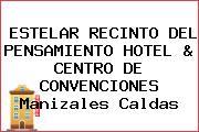 ESTELAR RECINTO DEL PENSAMIENTO HOTEL & CENTRO DE CONVENCIONES Manizales Caldas
