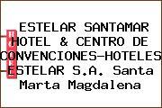 ESTELAR SANTAMAR HOTEL & CENTRO DE CONVENCIONES-HOTELES ESTELAR S.A. Santa Marta Magdalena