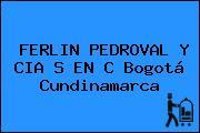 FERLIN PEDROVAL Y CIA S EN C Bogotá Cundinamarca