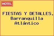 FIESTAS Y DETALLES. Barranquilla Atlántico