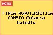 FINCA AGROTURÍSTICA COMBIA Calarcá Quindío