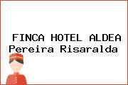 FINCA HOTEL ALDEA Pereira Risaralda