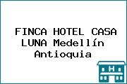 FINCA HOTEL CASA LUNA Medellín Antioquia