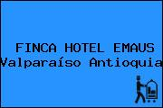 FINCA HOTEL EMAUS Valparaíso Antioquia