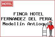 FINCA HOTEL FERNANDEZ DEL PERAL Medellín Antioquia