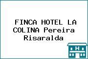 FINCA HOTEL LA COLINA Pereira Risaralda
