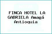 FINCA HOTEL LA GABRIELA Amagá Antioquia