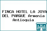 FINCA HOTEL LA JOYA DEL PARQUE Armenia Antioquia