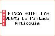 FINCA HOTEL LAS VEGAS La Pintada Antioquia