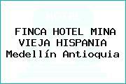 FINCA HOTEL MINA VIEJA HISPANIA Medellín Antioquia