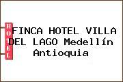 FINCA HOTEL VILLA DEL LAGO Medellín Antioquia