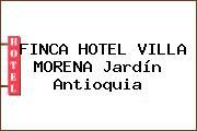 FINCA HOTEL VILLA MORENA Jardín Antioquia