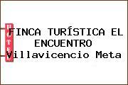 FINCA TURÍSTICA EL ENCUENTRO Villavicencio Meta
