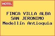 FINCA VILLA ALBA SAN JERONIMO Medellín Antioquia