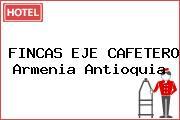 FINCAS EJE CAFETERO Armenia Antioquia