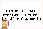 FINCAS Y FINCAS EVENTOS Y TURISMO Medellín Antioquia