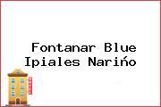 Fontanar Blue Ipiales Nariño