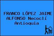 FRANCO LÓPEZ JAIME ALFONSO Necoclí Antioquia