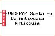 FUNDEPAZ Santa Fe De Antioquia Antioquia