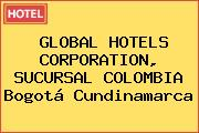 GLOBAL HOTELS CORPORATION, SUCURSAL COLOMBIA Bogotá Cundinamarca