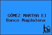 GÓMEZ MARTHA El Banco Magdalena