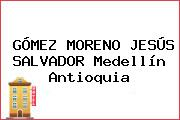 GÓMEZ MORENO JESÚS SALVADOR Medellín Antioquia