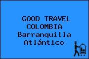 GOOD TRAVEL COLOMBIA Barranquilla Atlántico