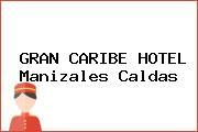 GRAN CARIBE HOTEL Manizales Caldas