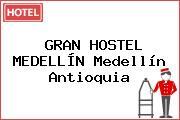 GRAN HOSTEL MEDELLÍN Medellín Antioquia
