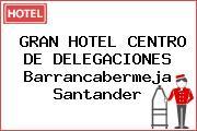 GRAN HOTEL CENTRO DE DELEGACIONES Barrancabermeja Santander