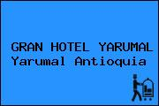 GRAN HOTEL YARUMAL Yarumal Antioquia