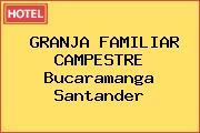 GRANJA FAMILIAR CAMPESTRE Bucaramanga Santander
