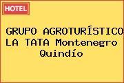 GRUPO AGROTURÍSTICO LA TATA Montenegro Quindío