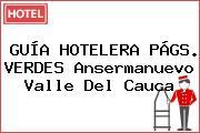 GUÍA HOTELERA PÁGS. VERDES Ansermanuevo Valle Del Cauca