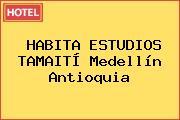 HABITA ESTUDIOS TAMAITÍ Medellín Antioquia